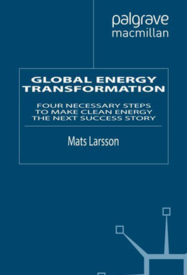 Global Energy Transformation: Four Necessary Steps to Make Clean Energy the Next Success Story​​​​​​​
