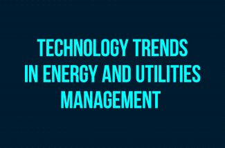 Technology trends in energy and utilities management